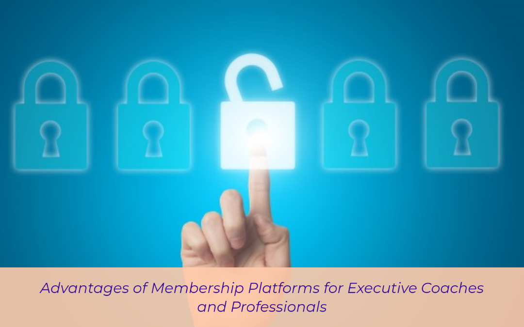 Advantages of Membership Platforms for Executive Coaches