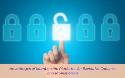 Advantages of Membership Platforms for Executive Coaches