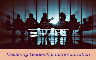 Mastering Leadership Communication