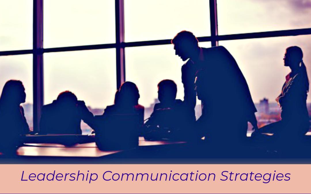9 Effective Leadership Communication Strategies
