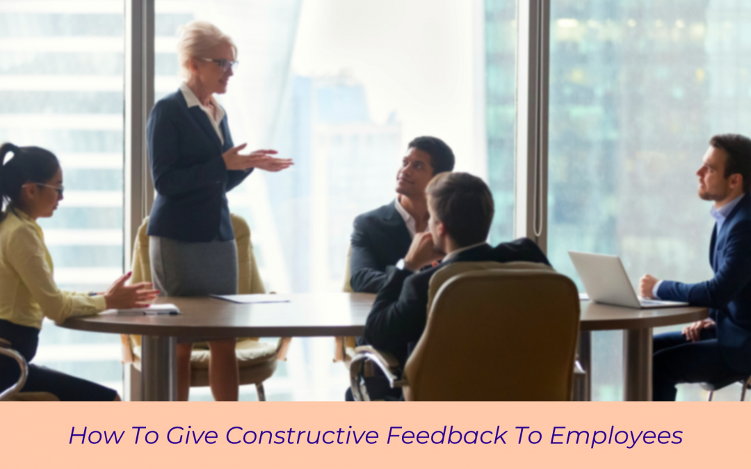 How To Give Constructive Feedback To Employees