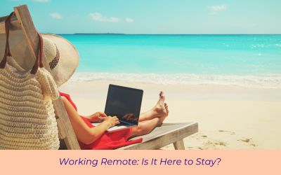 Working Remote: Is It Here to Stay?