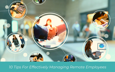 10 Tips For Effectively Managing Remote Employees